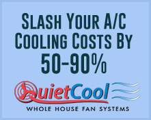 Slash Your A/C Cooling Costs By 50-90% - QuietCool Whole House Fan Systems